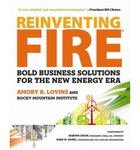 Reinventing Fire: Amory Lovins On Creating A Prosperous Economy Without Oil, Coal, Or Nuclear